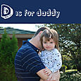 D is for daddy