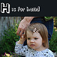 H is for hand